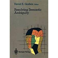 Cognitive Science Ser.: Resolving Semantic Ambiguity (1989, Paperback)