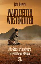John Bevere-Wartezeiten, Wüstenzeiten (*NEU*)