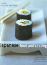 Japanese Food and Cooking: A Timeless Cuisine: The Traditions, Techniques,