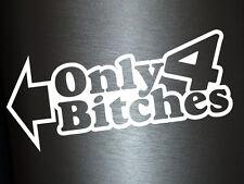 1 x 2 Plott Aufkleber Only 4 Bitches Sticker Shocker Sexy Autoaufkleber Tuning