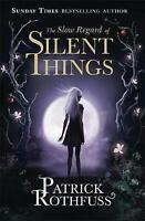 NEW The Slow Regard of Silent Things By Patrick Rothfuss Paperback Free Shipping