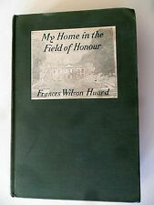 My Home in the Field of Honour Frances Wilson Howard 1916 First Edition? HC