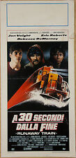 LOCANDINA, A 30 SECONDI DALLA FINE Runaway Train KONCHALOVSKY, POSTER THRILLER
