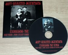 SOFT HEARTED SCIENTISTS Exorcising The Demos Part 3 : From Velvet Visons....