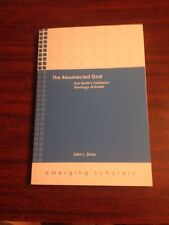 The Resurrected God : Karl Barth's Trinitarian Theology of Easter by John L....