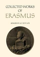 Collected Works of Erasmus Volume 36 : Adages IV III 1 to V II 51 by...