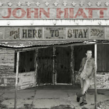 John Hiatt : Here to Stay - Best of 2000-2012 CD (2013) ***NEW***