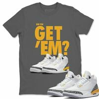 Did You Get Em Sneaker Matching Shirt - AJ 3 Laser Orange Outfit