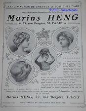 PUBLICITE DE 1909 MARIUS HENG CHEVEUX POSTICHE D'ART LE SANS GENE FRENCH AD