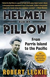 Helmet for My Pillow: From Parris Island to the Pacific by Leckie, Robert Book