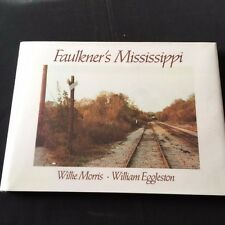 FAULKNER'S MISSISSIPPI - FIRST EDITION BY WILLIAM EGGLESTON