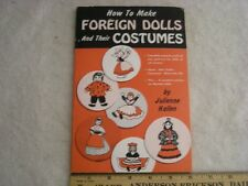 """1950Book-""""How To Make Foreign Dolls And Thier Costumes"""""""