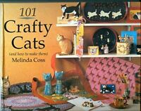 Coss, Melinda, 101 Crafty Cats: And How to Make Them, Very Good, Hardcover