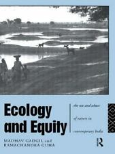 Ecology and Equity: The Use and Abuse of Nature in Contemporary India