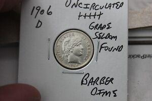 1906-D    UNC+++  BARBER DIME