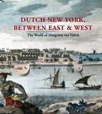Dutch New York, between East and West: The World of Margrieta van Varick (Bard