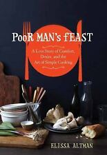 Poor Man's Feast : A Love Story of Comfort, Desire, and the Art of Simple...