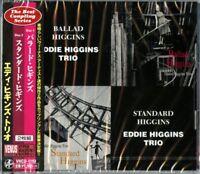 EDDIE HIGGINS TRIO-BALLAD HIGGINS / STANDARD HIGGINS-JAPAN CD E00
