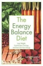 The Energy Balance Diet: Lose Weight, Control Your Cravings and Even Out Your En