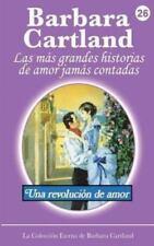 Una Revolución de Amor by Barbara Cartland (2013, Paperback)