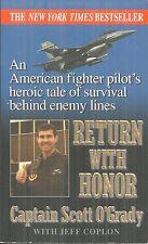 RETURN WITH HONOR Scott O'Grady - US PILOT BEHIND ENEMY LINES IN 1995 BOSNIA WAR