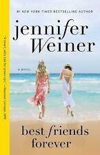 Best Friends Forever: A Novel - Acceptable - Weiner, Jennifer - Paperback