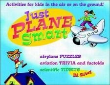 Just Plane Smart! Activities for Kids in the Air and on the Ground by Sobey, Ed