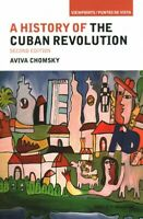 History of the Cuban Revolution, Paperback by Chomsky, Aviva, Brand New, Free...