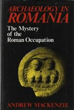 """ANDREW MACKENZIE - """"ARCHAEOLOGY IN ROMANIA"""" - THE ROMAN OCCUPATION - 1st (1986)"""