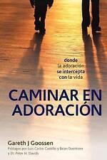 Caminar En Adoracion: Donde La Adoracion Se Intercepta Con La Vida (Paperback or
