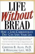 Life Without Bread: How a Low-Carbohydrate Diet Ca