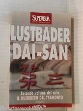 DAI SAN Eric Van Lustbader Annita Biasdi Conte Rizzoli SuperBur 1998 romanzo di