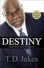 Destiny : Step into Your Purpose by T. D. Jakes (2016, Paperback) Book TD