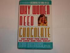 WHY WOMEN NEED CHOCOLATE - DEBRA WATERHOUSE 1995 Hyperion 1st Ed