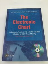 THE ELECTRONIC CHART : FUNDAMENTALS, FUNCTIONS, DATA & OTHER ESSENTIALS A TEXTBO