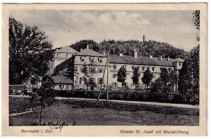 Foto-AK Neumarkt in Obpf. Kloster St. Josef mit Mariahilfberg u.s.w. 1928