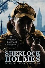The Complete Illustrated Novels of Sherlock Holmes : With 37 Short Stories by...