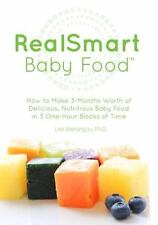 RealSmart Baby Food: How to Make 3-Months Worth of Delicious, Nutritious Baby Fo