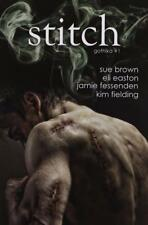 STITCH (GOTHIKA 1) by Sue Brown, Kim Fielding, Eli Easton EROTIC GAY PARANORMAL