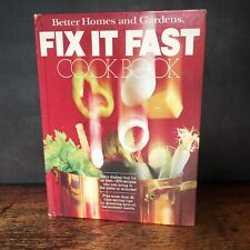 Better Homes and Gardens: Fix it Fast Cookbook 270 Recipes 1979