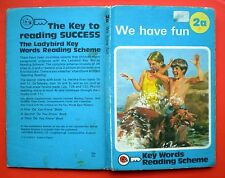 We Have Fun vintage Ladybird book 2a Key Words Reading Scheme early learning
