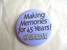 Cool Vintage Showboat Hotel Casino & Bowling Center 45 Years Souvenir Pinback