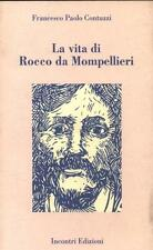LA VITA DI ROCCO DA MONPELLIER di Francesco P.  CONTUZZI Edizioni Incontri 1992