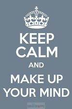 A3 poster keep calm and make up your mind