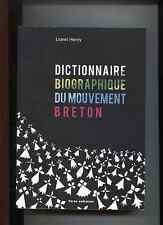 livre ;  dictionnaire biographique du mouvement BRETON par lionel Henry 2013