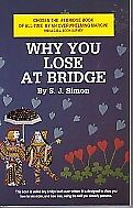WHY YOU LOSE AT BRIDGE by  S J SIMON  2007 reprint(NEW)