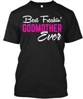 Best Godmother Ever Perfect Gift - Freakin' Hanes Tagless Tee T-Shirt