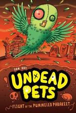 BRAND NEW Papberack Book Undead Pets Flight of the Pummeled Parakeet #6 Sam Hay