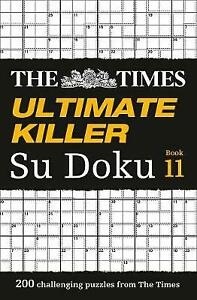 The Times Ultimate Killer Su Doku Book 11 200 challenging puzzles from The Times