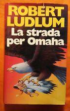 LIBRO ROBERT LUDLUM - LA STRADA PER OMAHA - RIZZOLI 1993